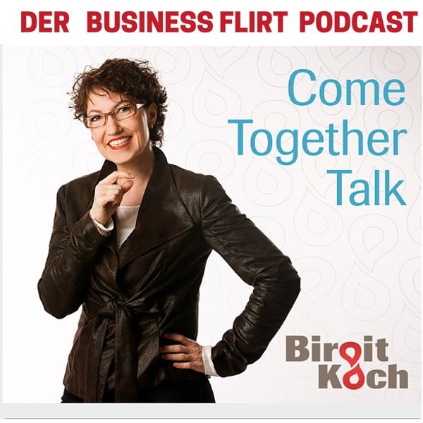 ComeTogetherTalk - Der Business Flirt Podcast  mit Birgit Koch