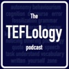 The TEFLology Podcast