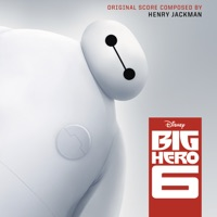 Big Hero 6 - Official Soundtrack