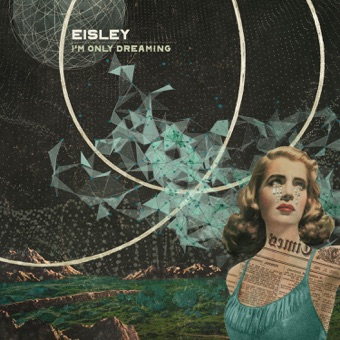 I'm Only Dreaming – Eisley