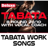 Tabata Workout Songs (Deluxe) [8 Round 20/10 With Vocal Coach]