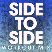 Side to Side (Extended Workout Mix)