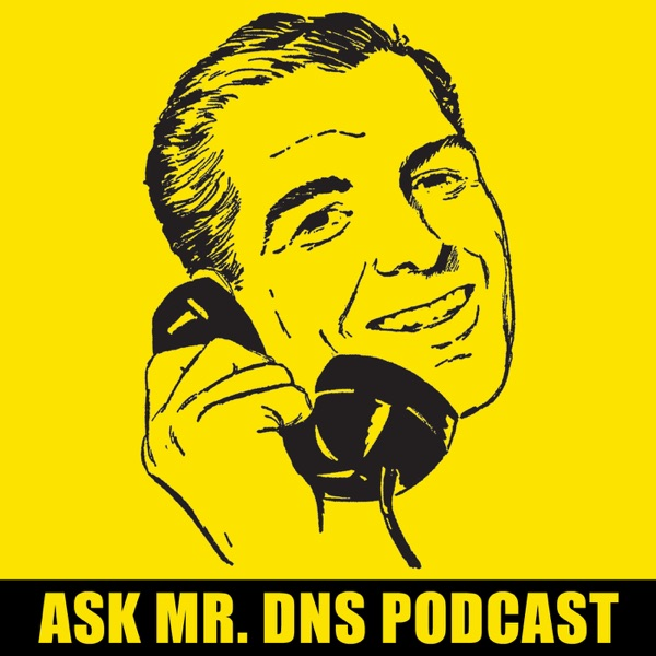 The Ask Mr. DNS Podcast