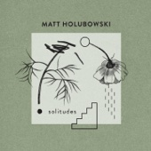 Matt Holubowski - Solitudes artwork