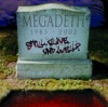 Still Alive ... And Well?, Megadeth