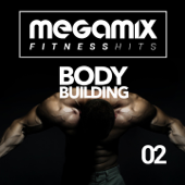Megamix Fitness Hits For Body Building 02 (25 Tracks Non-Stop Mixed Compilation for Fitness & Workout)