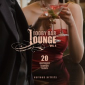 Lobby Bar Lounge, Vol. 4 (20 Midnight Lounge Tunes)