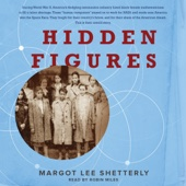 Hidden Figures: The American Dream and the Untold Story of the Black Women Mathematicians Who Helped Win the Space Race (Unabridged) - Margot Lee Shetterly Cover Art