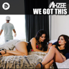 Ahzee - We Got This (Radio Edit) artwork