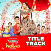 Veerey Ki Wedding (Title Track) [From
