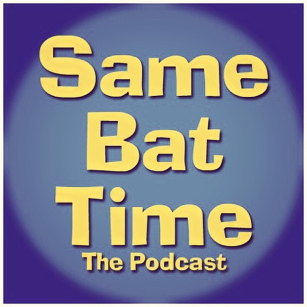 Same Bat Time: The Podcast