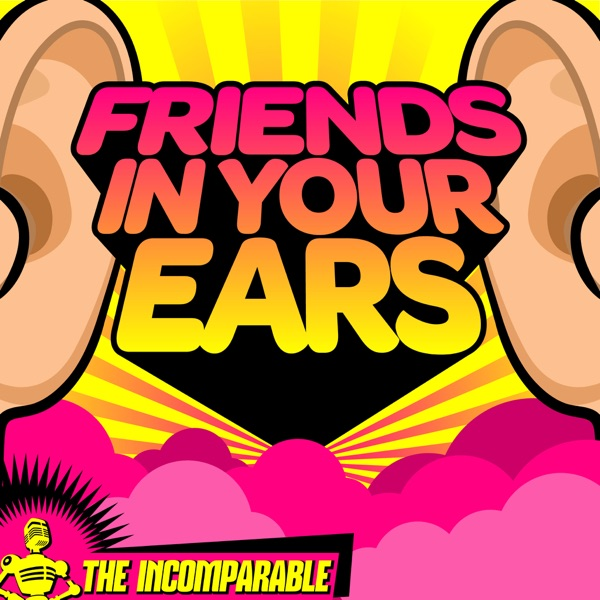 Friends in Your Ears