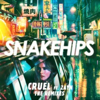 Cruel (Remixes) [feat. ZAYN] - Snakehips
