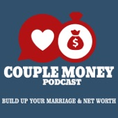 Couple Money Podcast: Build Up Your Marriage and Net Worth | Financial Independence