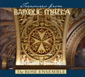 Treasures from Baroque Malta - The Rose Ensemble, The Rose Ensemble