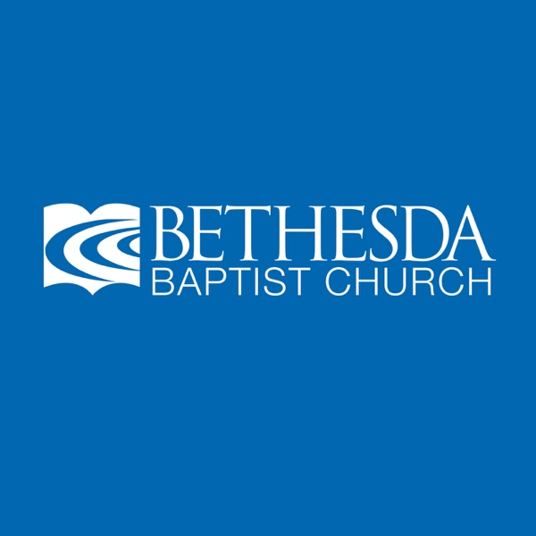Bethesda Baptist Church Podcast