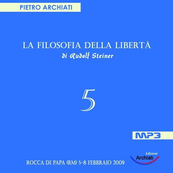 La Filosofia della Libertà di Rudolf Steiner - 5° Seminario - Rocca di Papa (RM), dal 5 all'8 febbraio 2009