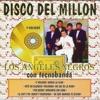 Disco Del Millon, Los Ángeles Negros
