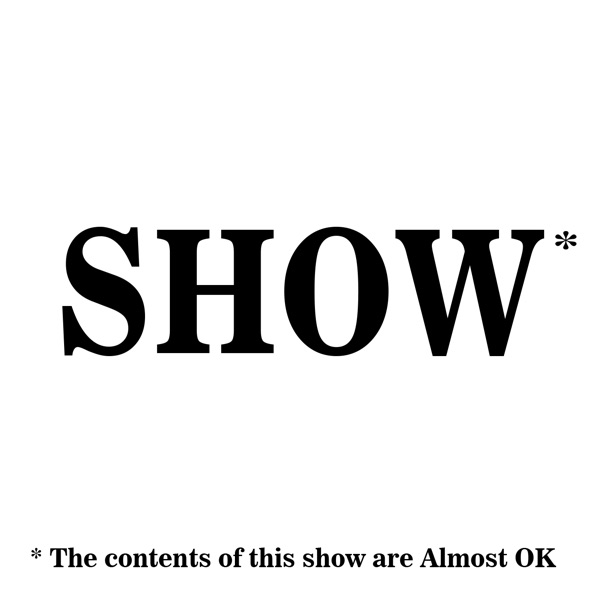 The Almost OK Show