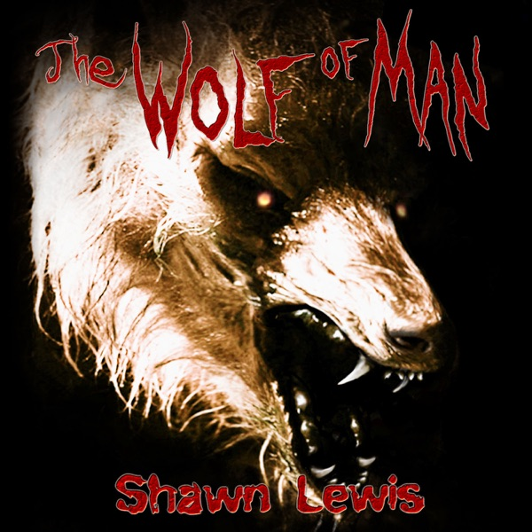 The Wolf of Man -- Shawn Lewis Audiobooks