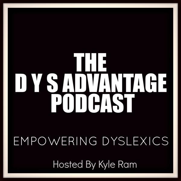 The DysAdvantage Podcast: Empowering Dyslexics| Entrepreneurship | Dyslexia