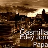 Edey Jom Papa - Single, Gasmilla
