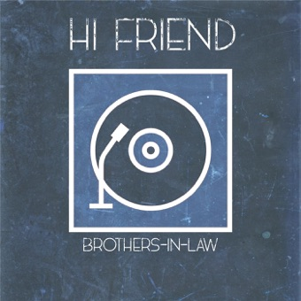 Brothers-in-Law – Hi Friend – Single [iTunes Plus AAC M4A]