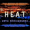 Heat 20th Anniversary