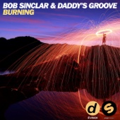 Bob Sinclar & Daddy's Groove - Burning (Extended Mix) artwork
