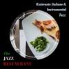 Ristorante Italiano & Instrumental Jazz