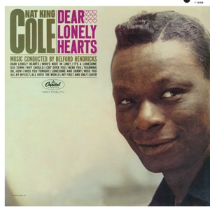 Dear Lonely Hearts - Nat King Cole, Nat King Cole