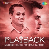 Playback: Mukesh Sings for Raj Kapoor