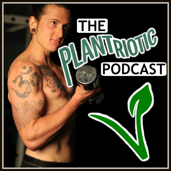 Plantriotic Podcast