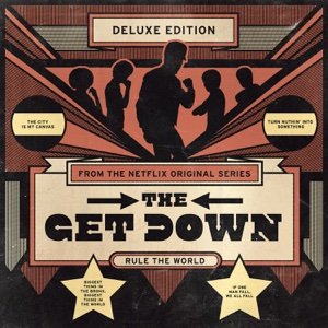 The Get Down (Original Soundtrack from the Netflix Original Series) [Deluxe Version] - Various Artists, Various Artists