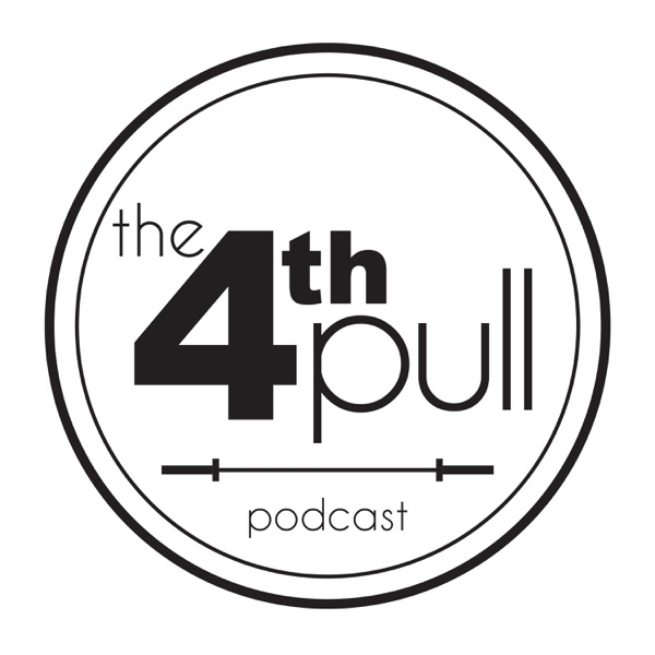 The 4th Pull Podcast