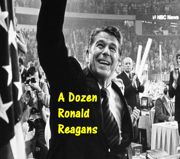 A Dozen Ronald Reagans: The Many Sides to the 40th President