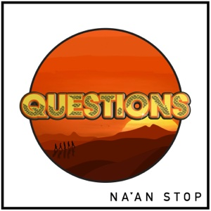 Questions – Single – Na'an Stop