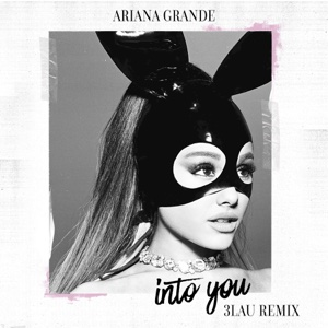 Into You (3LAU Remix) - Single - Ariana Grande, Ariana Grande