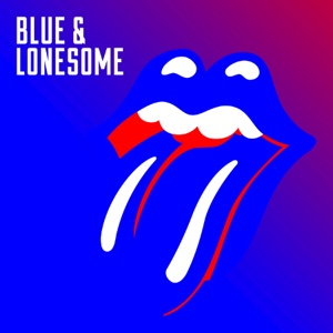 Blue & Lonesome - The Rolling Stones, The Rolling Stones