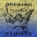 Offaiah Trouble