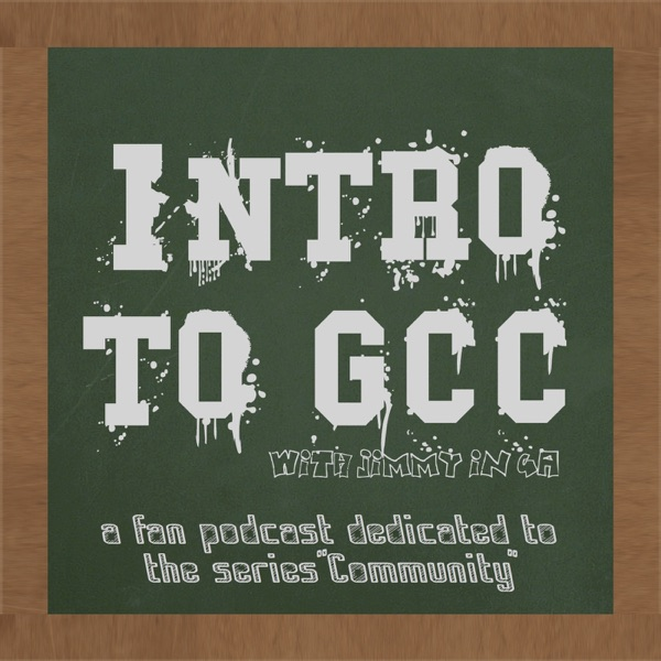 Intro to GCC - A Fan Podcast Dedicated to the Series Community