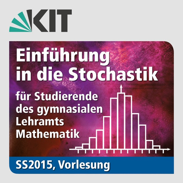 Einführung in die Stochastik für Studierende des gymnasialen Lehramts Mathematik, SS2015, Vorlesung