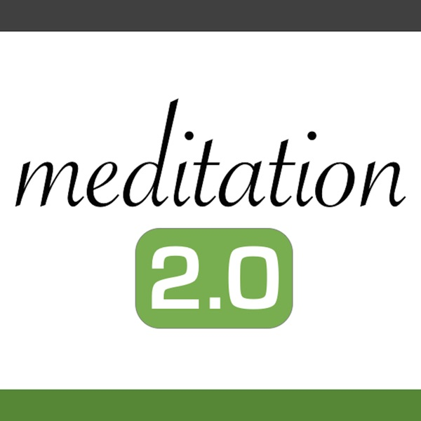 Meditation 2.0 Podcast