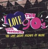 I Love the 90's Presents: The Last Great Decade of Music