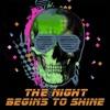 B.e.r. - The Night Begins To Shine