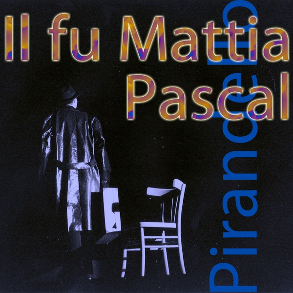 Il fu Mattia Pascal, di Luigi Pirandello