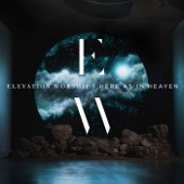 Elevation Worship - Here as in Heaven artwork