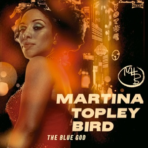 The Blue God - Martina Topley-Bird, Martina Topley-Bird