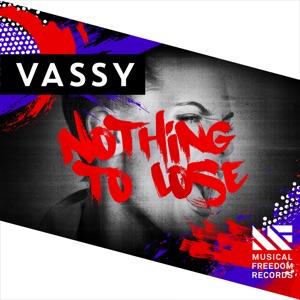 VASSY - Nothing To Lose
