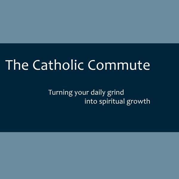 The Catholic Commute
